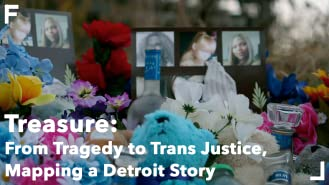 Treasure: From Tragedy to Trans Justice, Mapping a Detroit Story
