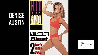 Denise Austin: Hit the Spot - Fat Burning Blast: 2 Complete Aerobic Workouts
