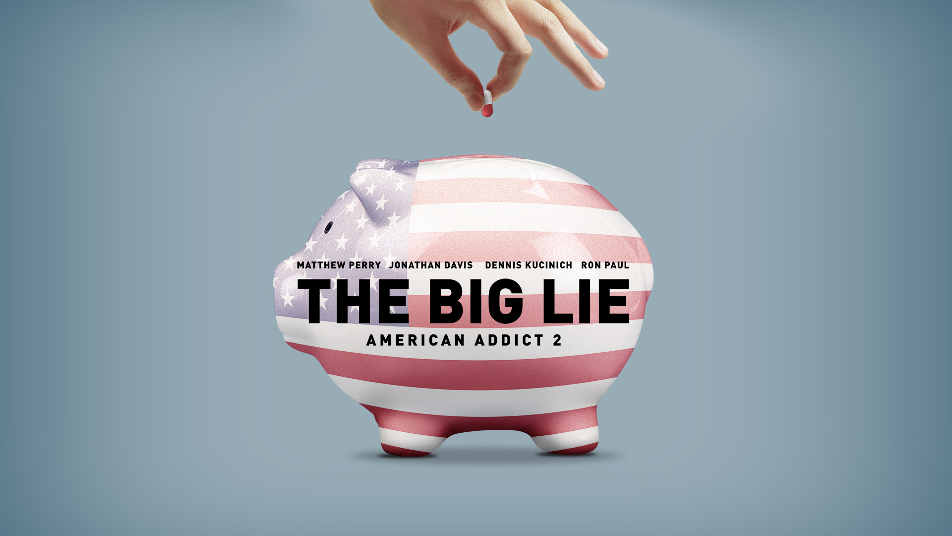 The Big Lie: American Addict 2