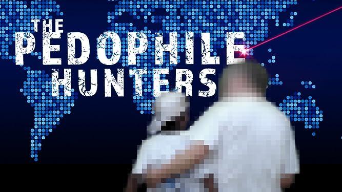 The Pedophile Hunters