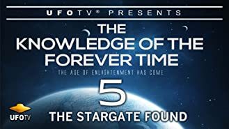The Knowledge of the Forever Time 5 - The Stargate Found