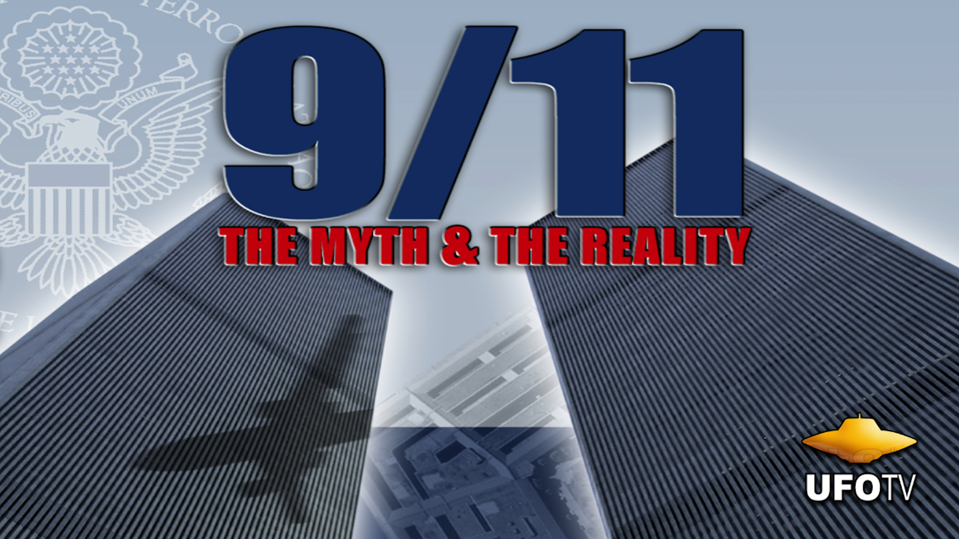 9/11 - The Myth and The Reality