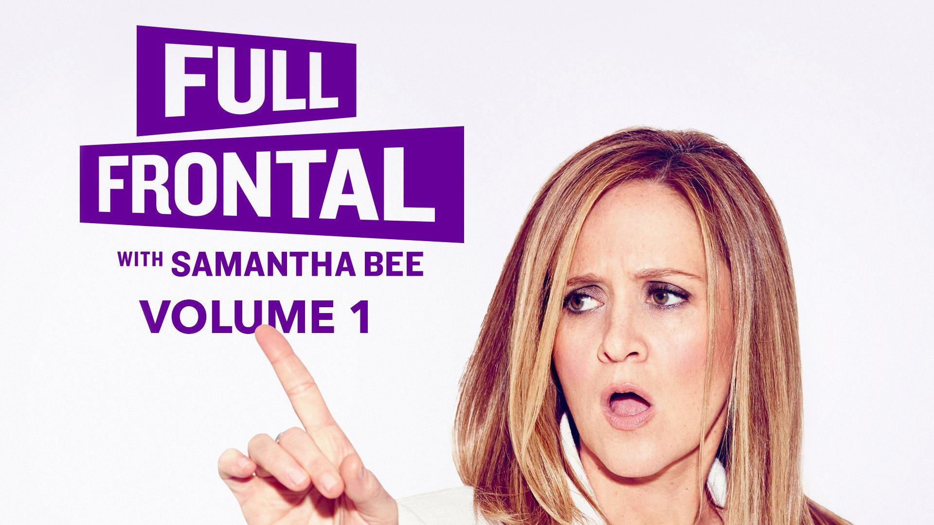 Full Frontal With Samantha Bee Season 1