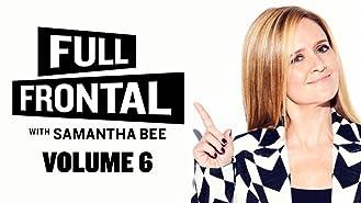 Full Frontal With Samantha Bee Season 6
