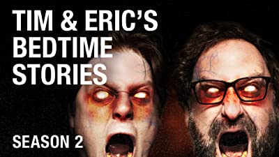 Tim & Eric's Bedtime Stories