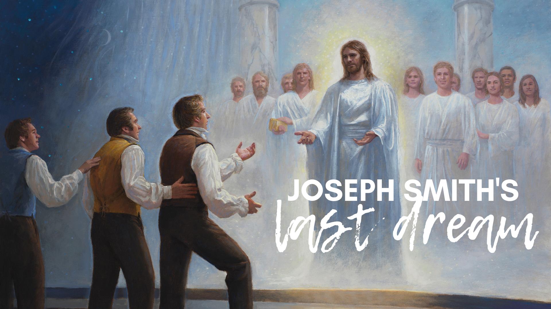 Joseph Smith's Last Dream