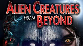 Alien Creatures from Beyond: Monsters, Ghosts, and Vampires