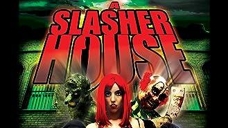 A Slasher House