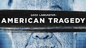 3801 Lancaster: American Tragedy