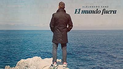 El mundo fuera – Alejandro Sanz