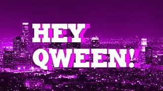 Hey Qween!