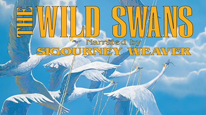 The Wild Swans - Narrated By Sigourney Weaver