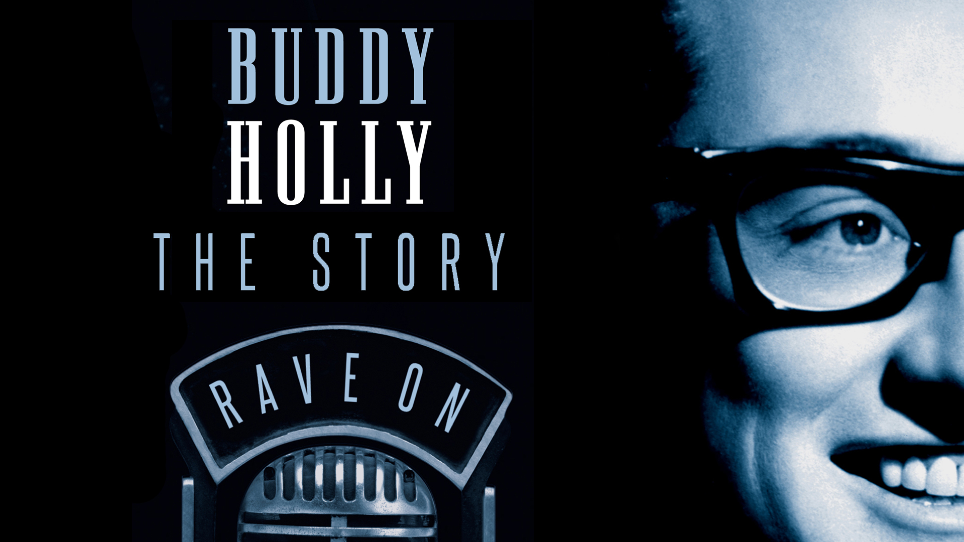 Buddy Holly - Rave On: The Story Of Buddy Holly