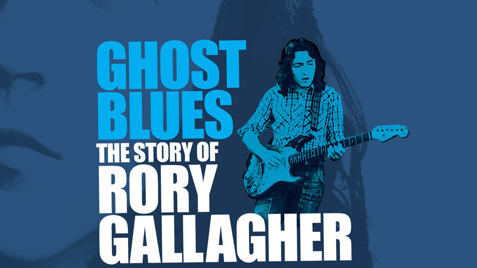 Rory Gallagher - Ghost Blues The Story Of Rory Gallagher