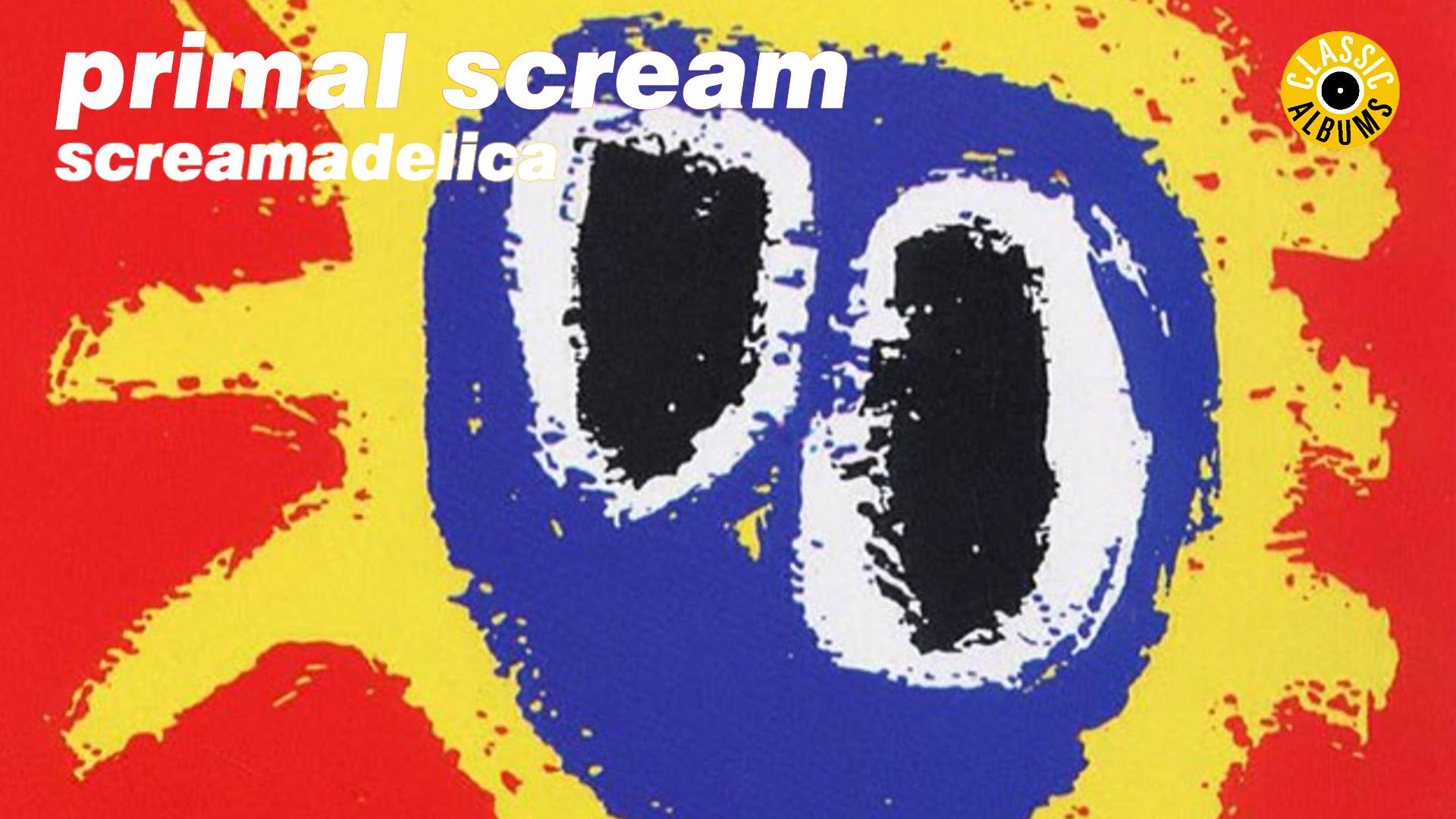 Primal Scream - Screamadelica (Classic Album)