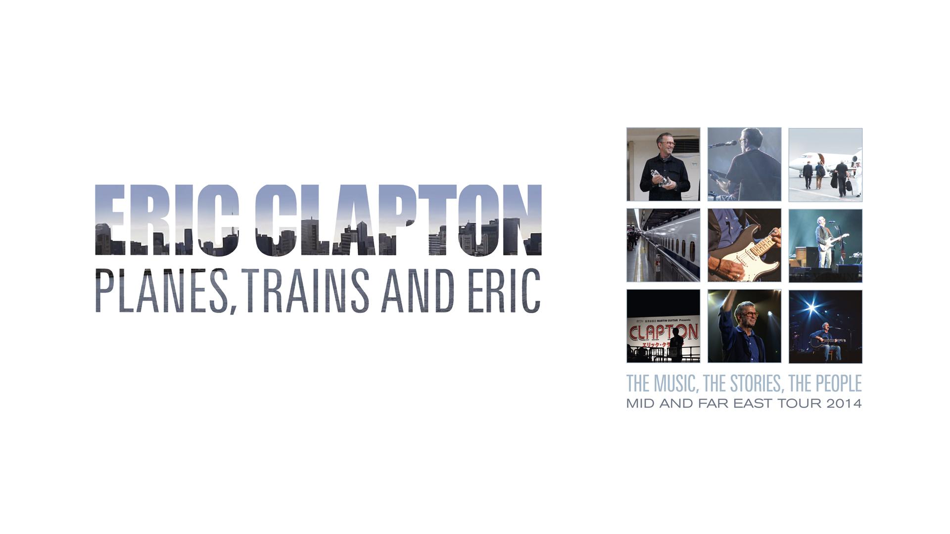 Eric Clapton - Planes, Trains & Eric