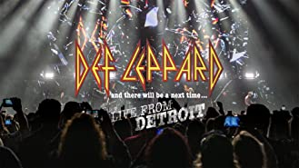 Def Leppard - And There Will Be A Next Time Live From Detriot
