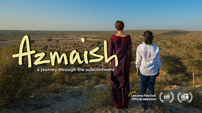Risultato immagini per Azmaish a journey through the subcontinent (2017)