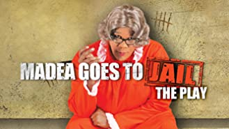 Tyler Perry's Madea Goes to Jail - The Play