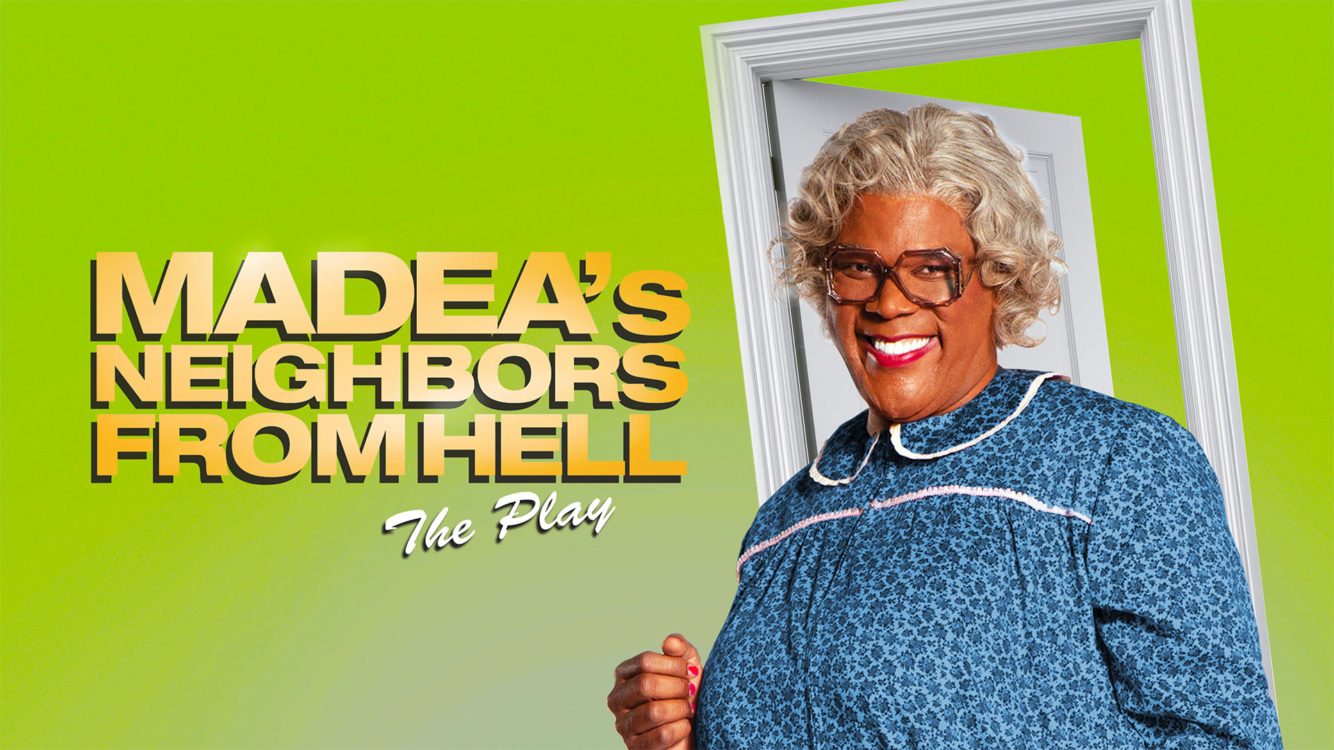Tyler Perry's Madea's Neighbors From Hell (Play)