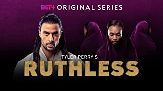 Tyler Perry's Ruthless BET+ Season 1