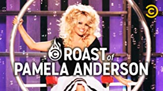 The Comedy Central Roast of Pamela Anderson: Uncensored