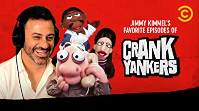 Jimmy Kimmel's Favorite Crank Yankers Episodes