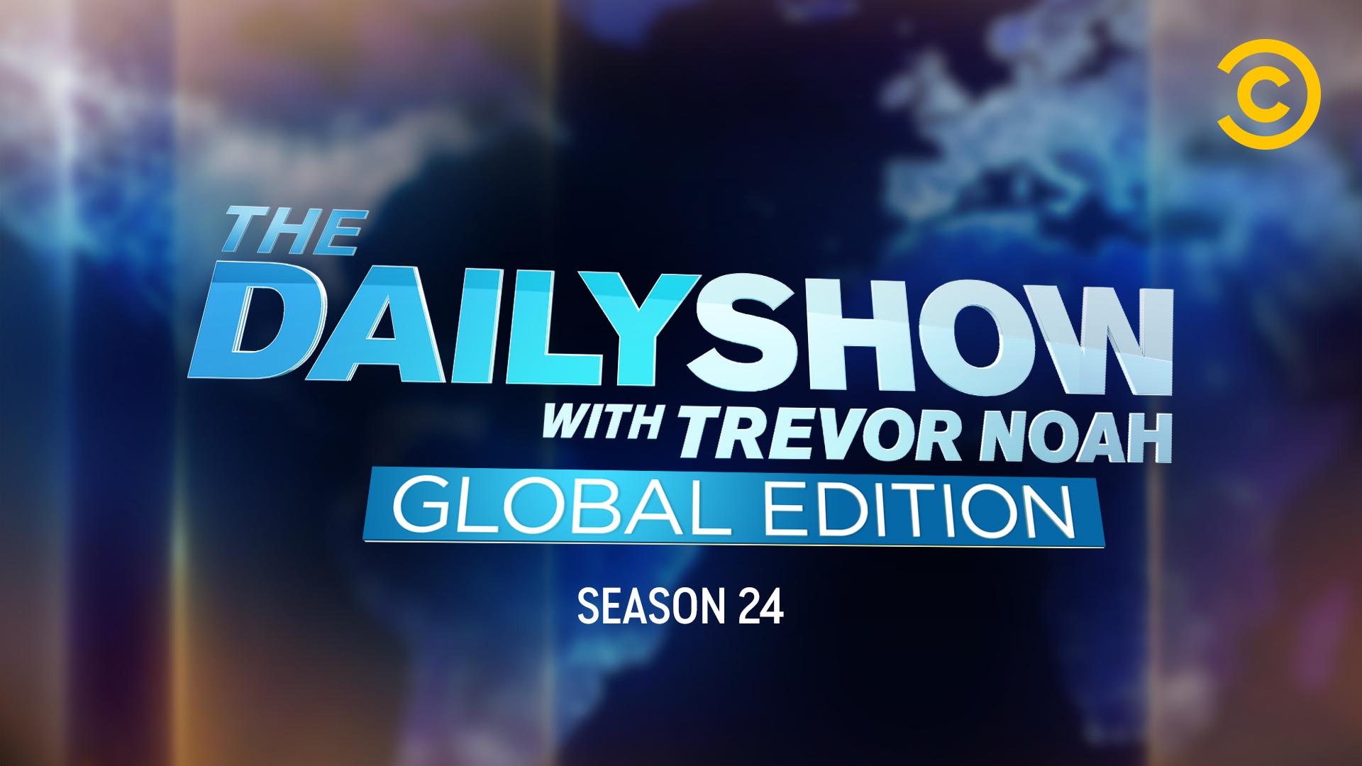 The Daily Show with Trevor Noah: Global Edition Season 24