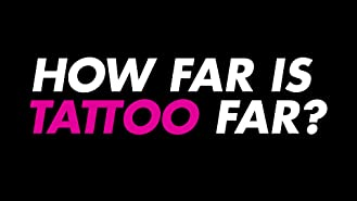 How Far Is Tattoo Far? Season 1