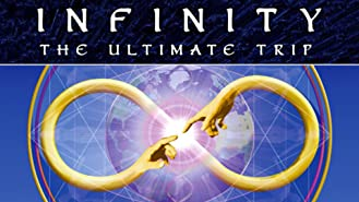 Infinity: The Ultimate Trip