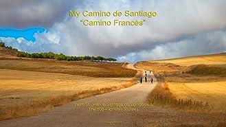 """My Camino de Santiago """"Camino Francés"""""""