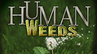 Human Weeds