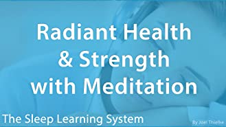 Radiant Health & Strength with Meditation - (The Sleep Learning System)