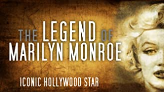 The Legend of Marilyn Monroe: Iconic Hollywood Star