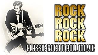 Rock, Rock, Rock: Classic Rock N Roll Movie
