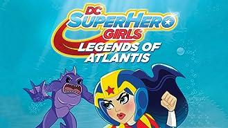 DC Super Hero Girls: Legends of Atlantis