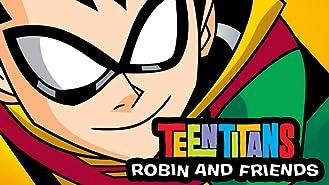 Teen Titans Go! Robin and Friends