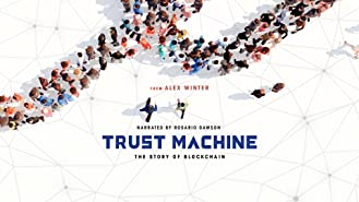 Trust Machine: The Story Of Blockchain