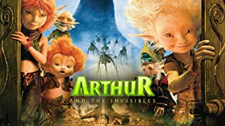 Watch Arthur And The Invisibles 3 Arthur And The War Of Two Worlds Prime Video
