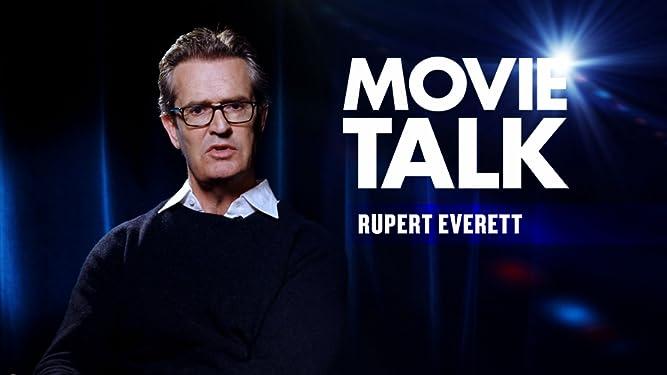 Movie Talk - Rupert Everett