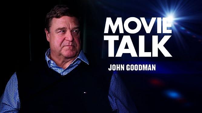 Movie Talk - John Goodman