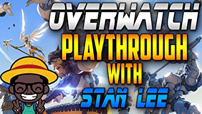 Overwatch Playthrough with Stan Lee