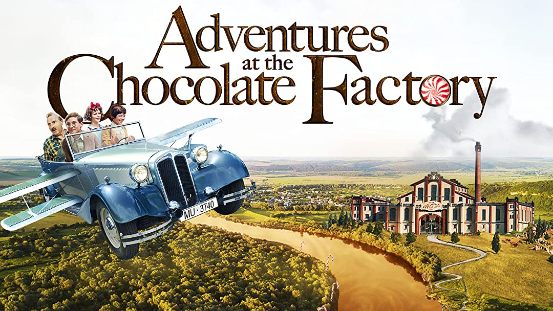 Amazon Com Watch Adventures At The Chocolate Factory Prime Video