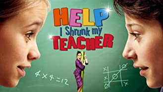 Help I Shrunk My Teacher