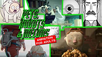 Pets, Robots & Melons | Animated Shorts for Adults