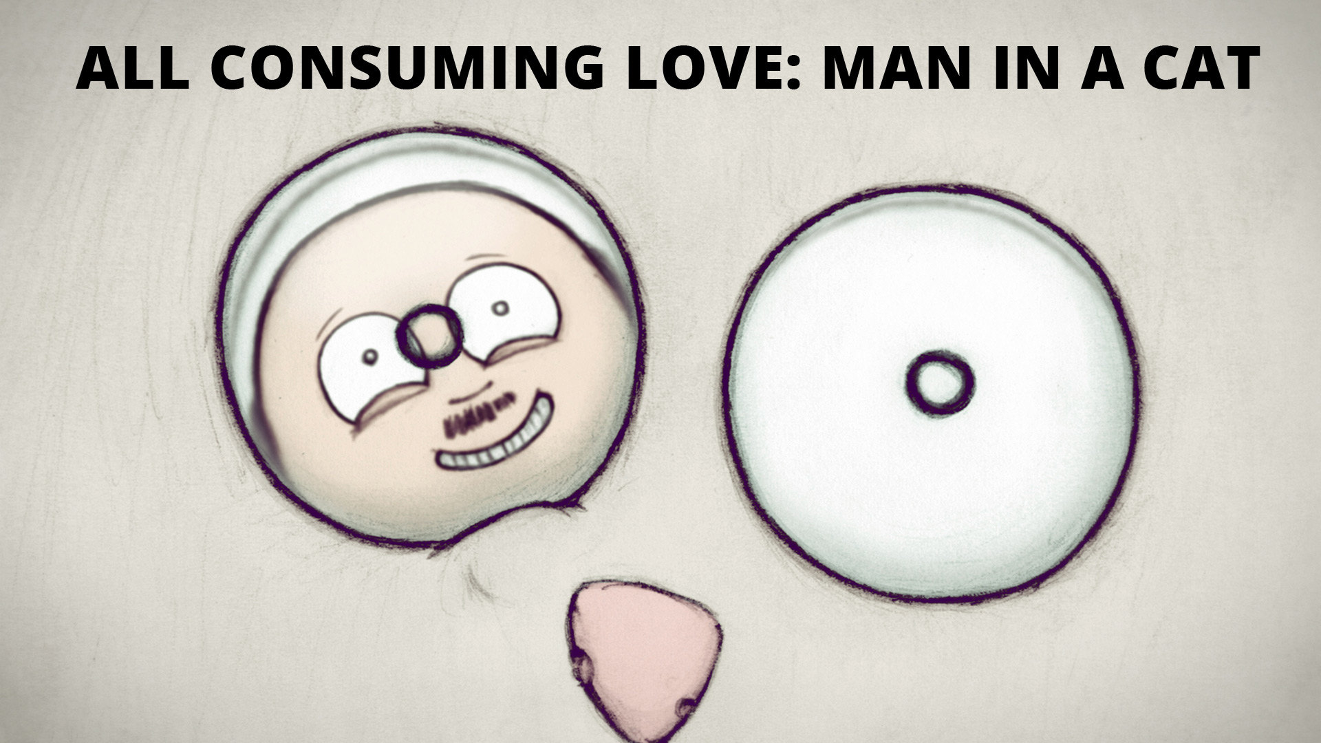 All Consuming Love: Man in a Cat
