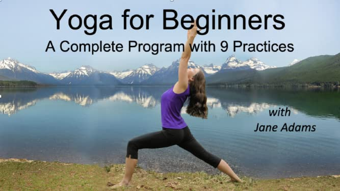 Yoga for Beginners: A Complete Program wih 9 Practices, with Jane Adams