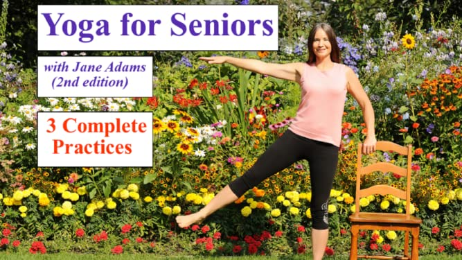 Yoga for Seniors with Jane Adams (2nd Edition): 3 Complete Practices