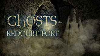 Ghosts of Redoubt Fort