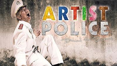 Artist Police: Behind the Scenes